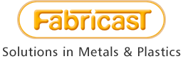 Fabricast - Solutions in Metals and Plastics